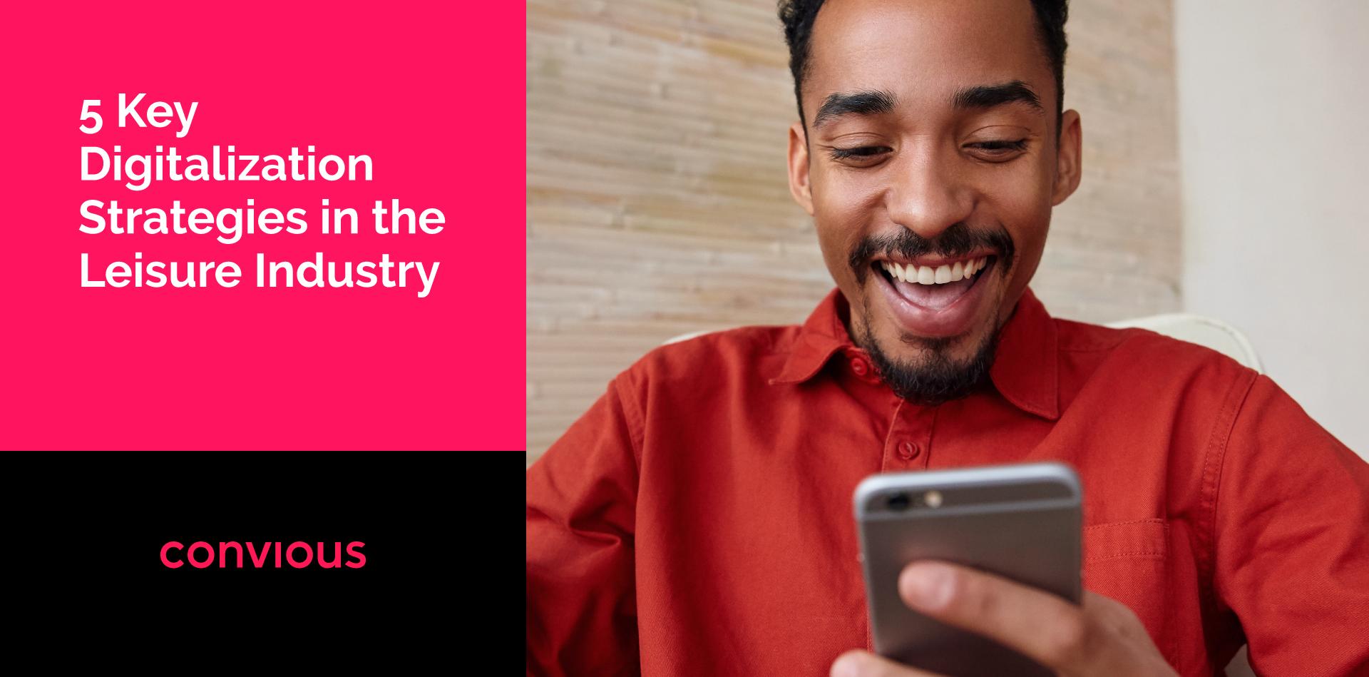 5 Key Digitalization Strategies in the Leisure Industry