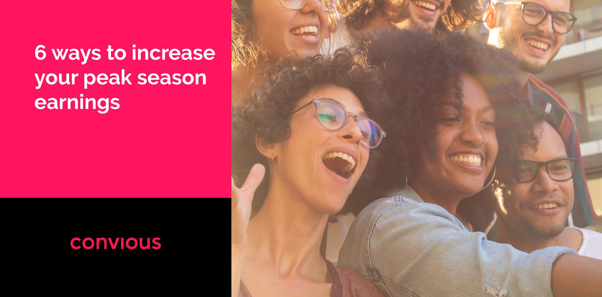 6 ways to increase your peak season earnings
