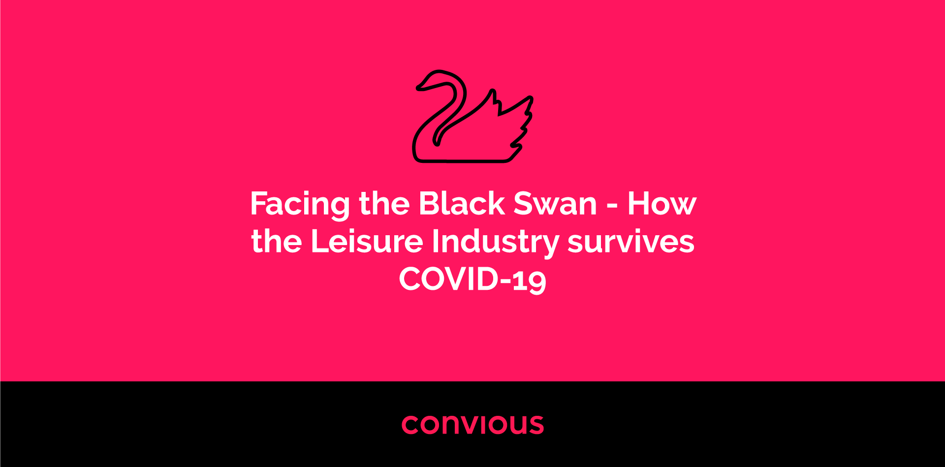 Facing the Black Swan - How the Leisure Industry survives COVID-19