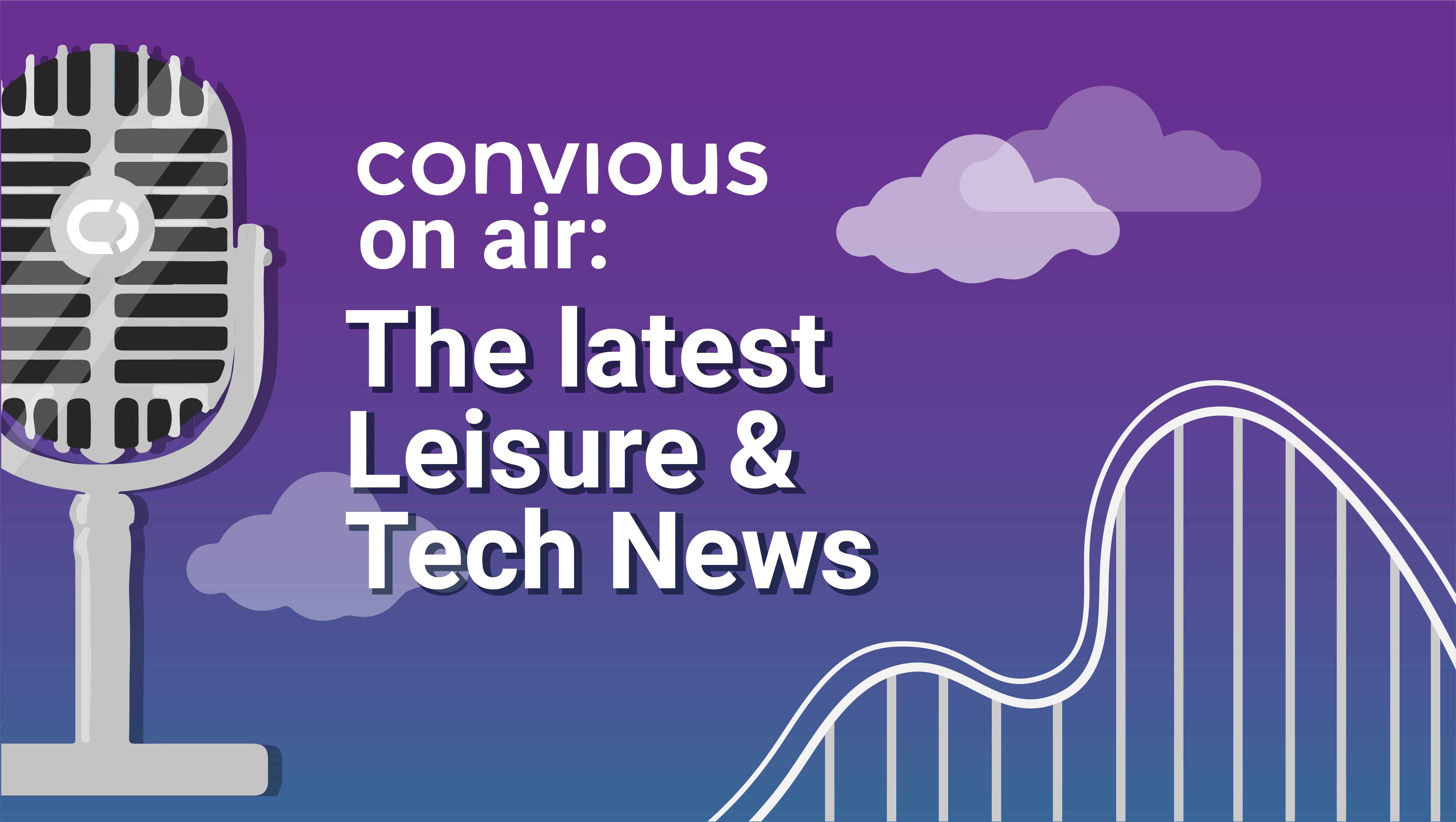 Convious on air with its second episode - Market voices: What leisure venues think, do & say