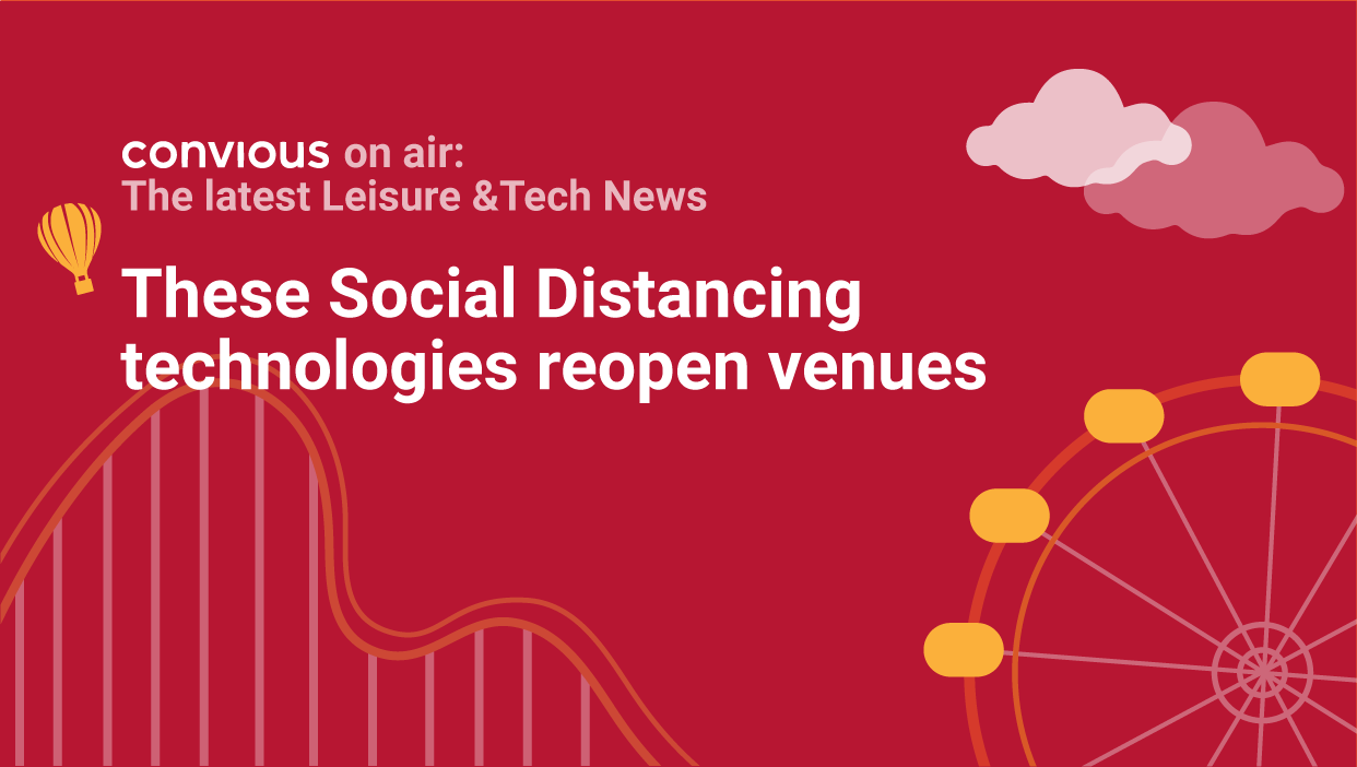 Convious on air talks about social distancing technologies which help to reopen venues.