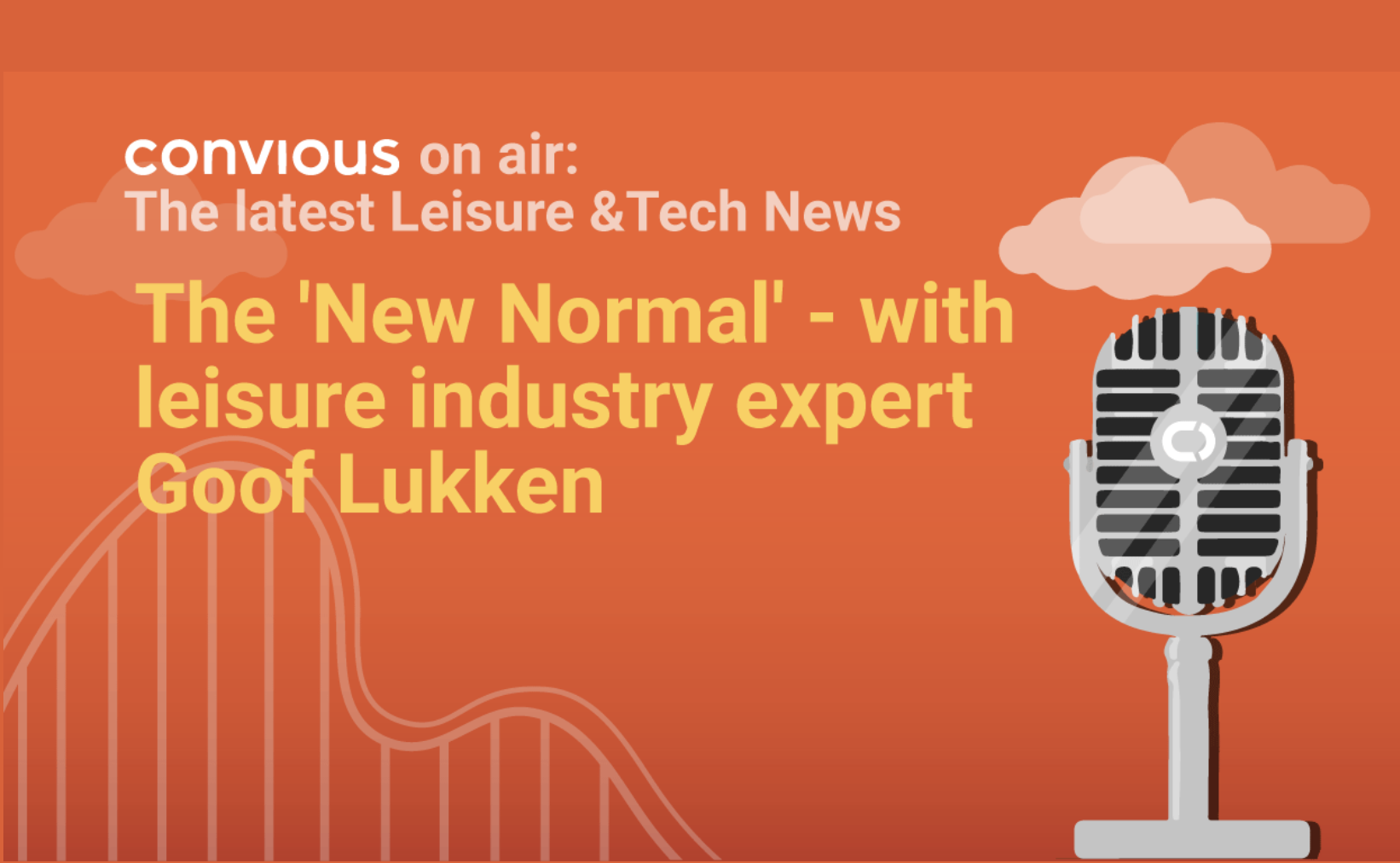 Convious on air brings an extra episode starring leisure industry expert Goof Lukken to talk about current development, opportunities and learnings